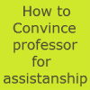 How to Convince a Professor for assistantship through email from India