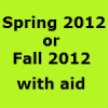 Professor advices for Fall 2012 instead of Spring 2012 for aid. Can I trust?