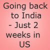 Student life in US is pathetic,Iam going back to my awesome India…Just 2 weeks in US