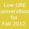 Low GRE Score US Universities for Fall 2012