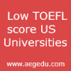 Low TOEFL score US Universities