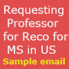Sample E-mail requesting your professor for recommendation letter for MS