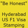 "Hyderabad US F1 Visa Consulate Experience – ""VO :BE HONEST"""