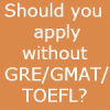 Why you should not apply to US universities without GRE/GMAT/TOEFL/IELTS?